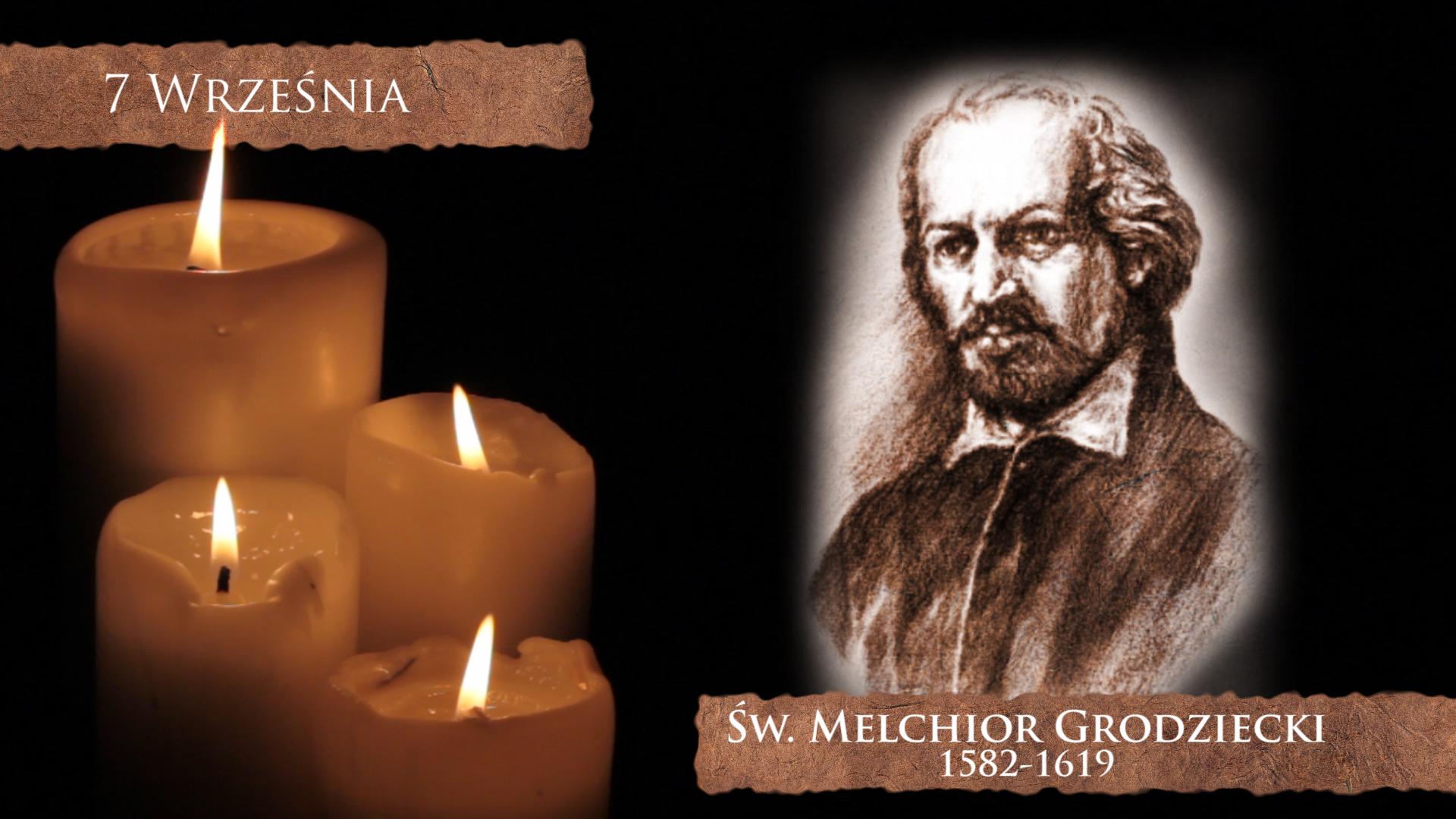 Św. Melchior Grodziecki, męczennik z Koszyc